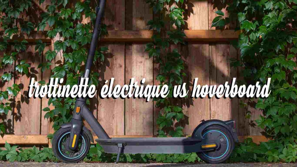 trottinette electrique vs hoverboard